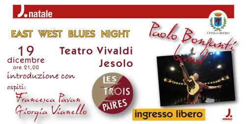 "Paolo Bonfanti band in ""East West Blues Night"""