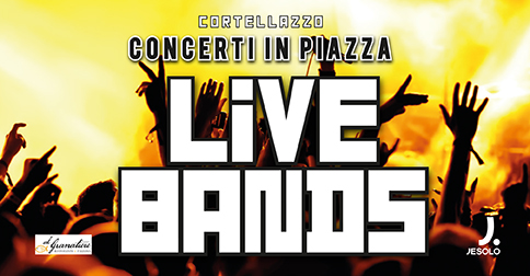 Live Bands - concerti in piazza 2017