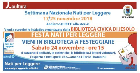 Festa nati per leggere sabato 24 novembre 2018 h 15,Biblioteca Civica di Jesolo