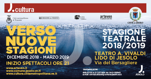 Rassegna teatrale di Jesolo Verso Nuove stagioni 2018-2019
