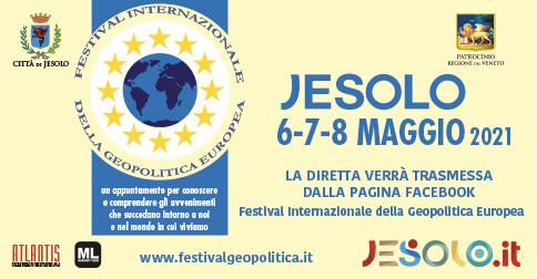 Festival Internazionale della Geopolitica Europea Jesolo 6-8 maggio 2021