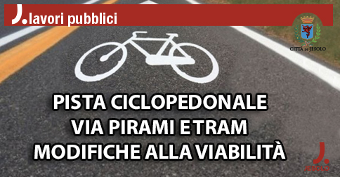 Modifiche alla viabilità per lavori alla pista ciclabile via Pirami-via Tram a Jesolo