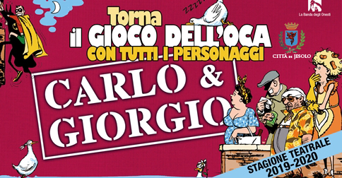 Carlo e Giorgio Torna il Gioco dell'Oca con tutti i personaggi a jesolo il 20 e 21 novembre 2019