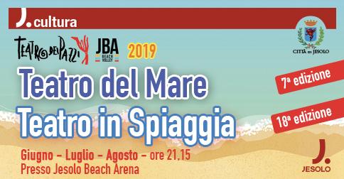 Teatro in spiaggia e Teatro del Mare 2019 alla Jesolo Beach Arena