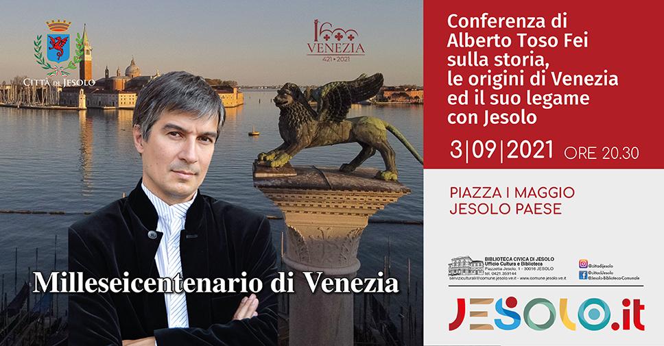 Conferenza di Alberto Toso Fei a Jesolo il 3 settembre 2021 per il Milleseicentenario di Venezia