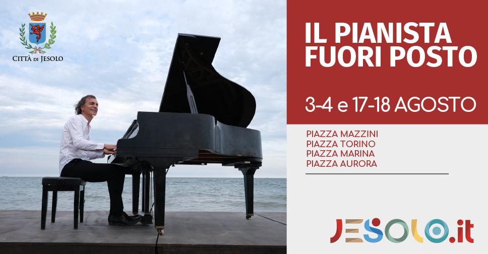 Il Pianista fuori posto Jesolo agosto 2021