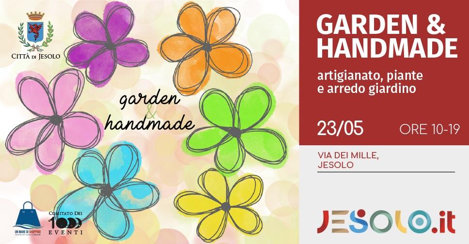 Garden & Handmade Mostra mercato .Domenica 23 maggio 2021 h 10-19, in via dei Mille, a Jesolo