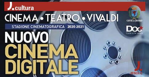 Stagione cinematografica -2020- 2021 al Cinema Vivaldi di Jesolo