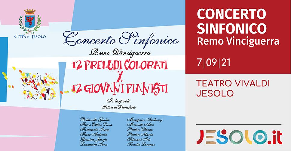 Concerto Sinfonico 12 preludi colorati per 12 pianisti  teatro Vivaldi - Jesolo martedì 7 settembre 2021