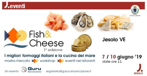 fish & cheese a Jesolo dal 7 al 10 giugno 2019