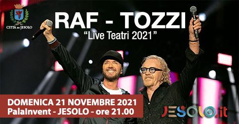 """Raf - Tozzi """"Live Teatri 2021"""""""