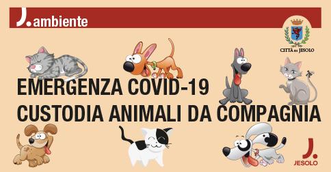 Emergenza Covid 19 Custodia animali da compagnia