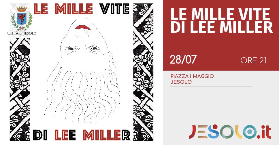 Le mille vite di Lee Miller letture in musica a Jesolo Piazza I Maggio il 28 luglio 2021 alle ore 21