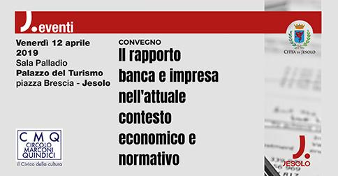 Il rapporto tra banca e impresa nell'attuale contesto economico e normativo a Jesolo 2019