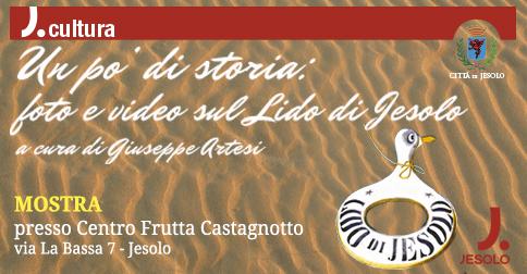 Mostra Un po' di storia: foto e video sul Lido di Jesolo visitabile in via La Bassa, presso Castagnotto Centro frutta