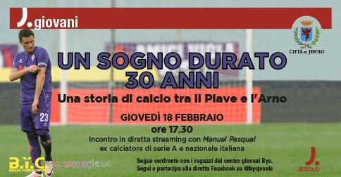 Un sogno durato 30 anni - Una storia di calcio tra il Piave e l'Arno
