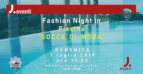 Gocce di Moda - Fashion Night Piscina Hotel oasi Verde Jesolo domenica 7 luglio 2019