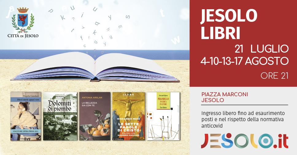 Jesolo Libri 2021 Piazza Marconi h 21.21 luglio, 4-10-13-17 agosto