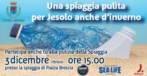Sabato 3 dicembre 2016 alle ore 15 presso l'arenile di piazza Brescia il Sea Life con la collaborazione della Città di Jesolo promuove l'attività di pulizia della spiaggia