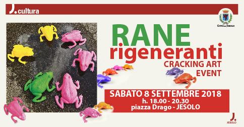 Rane rigeneranti Cracking art event a Jesolo 8 settembre 2018 h 18-20.30