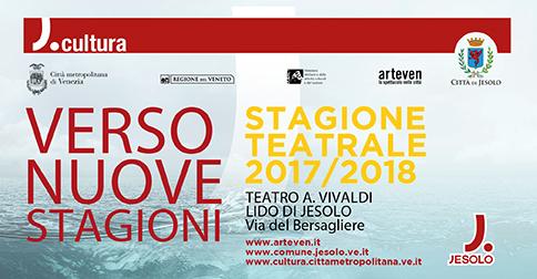 Verso Nuove Stagioni 2017-2018 La Stagione teatrale di Jesolo