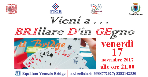 Venerdì 17 novembre 2017 presso la casa delle Associazioni di Jesolo, serata gratuita per conoscere il bridge