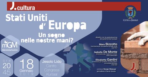 Stati Uniti d'Europa: Un sogno nelle nostre mani? Kursaal - Jesoo -  venerdì 18 gennaio