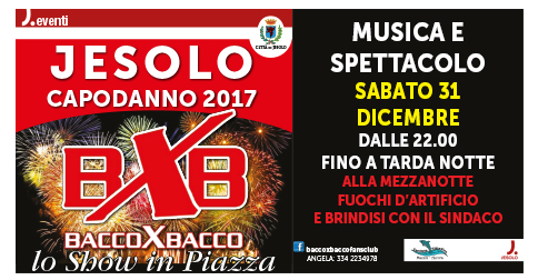 Capodanno con il gruppo BaccoXBacco Jesolo 31 dicembre 2016