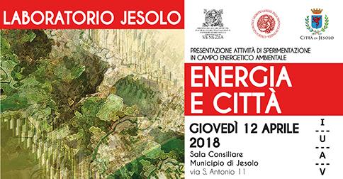 Laboratorio Jesolo: Energia e Città 12 aprile 2018 Sala consiliare del Municipio di Jesolo