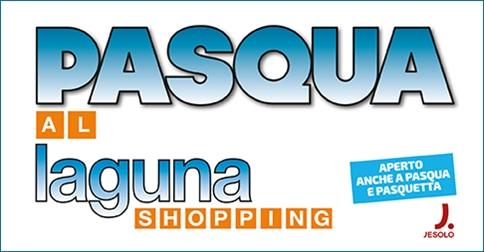 Eventi al Laguna Shopping di Jesolo per Pasqua 2018