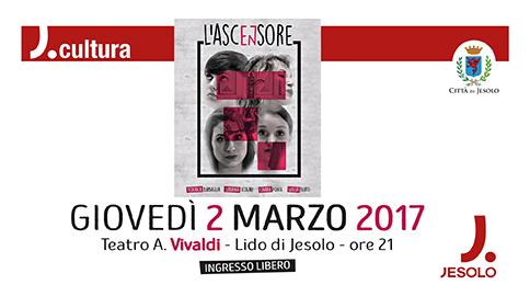 L'ascensore spettacolo teatrale, Teatro Vivaldi di Jesolo 2 marzo 2017 h 21
