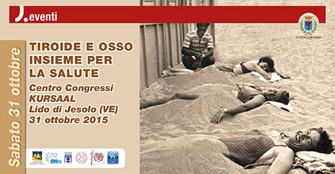 Congresso Tiroide e osso  Jesolo ottobre 2015 Kursaal