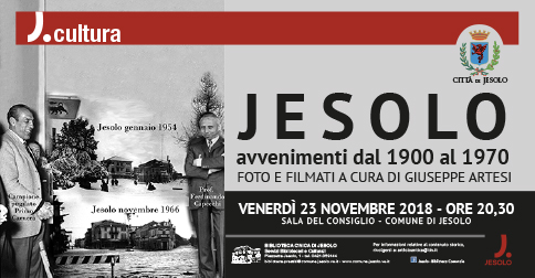 Jesolo avvenimenti dal 1900 al 1970 foto e filmati a cura di Giuseppe Artesi