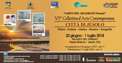 """Dal 23 giugno al 1 luglio 2018, """"Amici del Quadrato Venezia"""" presenta la VI Collettiva d'Arte Contemporanea a Jesolo"""