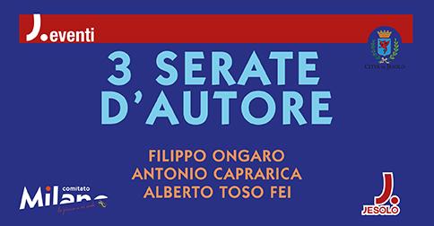 Incontri con l'autore: Ongaro, Caprarica, Toso Fei in piazza Milano a Jesolo, dal 2 al 4 settembre 2017