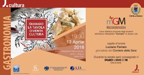 Quando la Tavola diventa cultura- cena didattica all' Istituto E. Cornaro di Jesolo il 13 aprile 2018