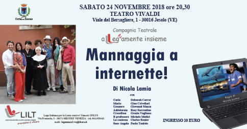 Mannaggia a Internette Spettacolo teatrale LILT teatro Vivaldi di Jesolo 24 novembre 2018