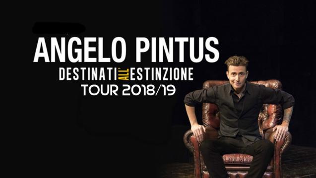 Angelo Pintus Destinati all'estinzione Tour 2018, a Jesolo il 20 aprile 2019