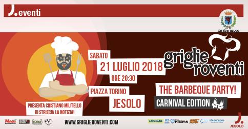 Griglie Roventi a Jesolo sabato 21 luglio 2018 piazza Torino