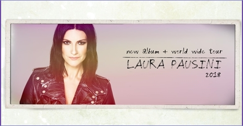 Laura Pausini tour 2018 al palazzo del Turismo di Jesolo il 16 luglio 2018