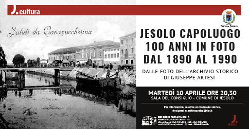 Jesolo capoluogo - 100 anni in foto dal 1890 al 1990 - incontro pubblico