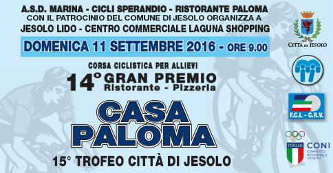 """Domenica 11 settembre 2016 l'A.S.D. Marina - Cicli Sperandio - Ristorante Paloma organizza il 14° Gran Premio Ristorante - Pizzeria """"Casa Paloma, una corsa ciclistica su strada"""
