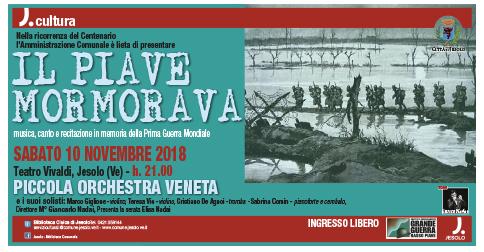 Il Piave mormorava: musica, canti recitazione in memoria della grande guerra al Teatro Vivaldi di Jesolo il 10 novembre 2018