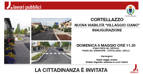 Inaugurazione Nuova viabilità villaggio Ciano a Cortellazzo 6 maggio h 11.30
