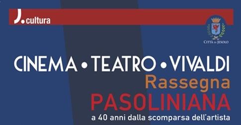 rassegna pasoliniana dal 2 novembre al Teatro Vivaldi di Jesolo