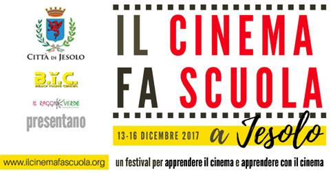 Festival il cinema fa scuola a Jesolo dal 13 al 16 dicembre 2017