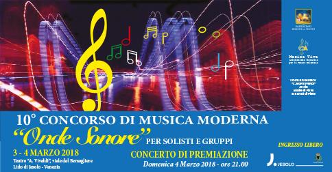 """L' associazione culturale Musica Viva e Scuole Monteverdi con il comune di Jesolo, organizzano il 9° Concorso Internazionale di Musica Moderna """"ONDE SONORE"""" per musicisti italiani e stranieri"""