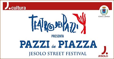 Pazzi in Piazza Jesolo Street Festival 3 settembre 2017
