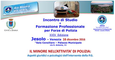 Incontro di studio: il minore nell'attività di Polizia. Jesolo, 16 dicembre 2016