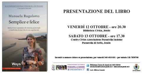 Semplice e Felice-Il Libro di Manuela Rugolotto presentazione a Jesolo il 12 ed il 13 ottobre 2018